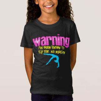 T-Shirt Avertissement : J'ai été connu pour renverser pour