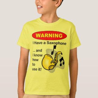 T-shirt Avertissement. J'ai un saxophone…