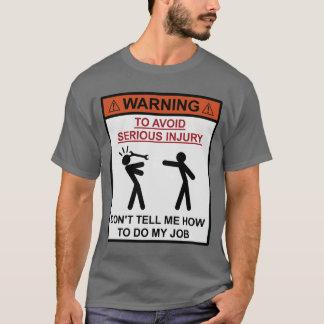 T-shirt Avertissement - ne me dites pas comment réaliser