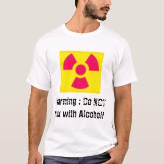 T-shirt Avertissement : Ne mélangez pas à de l'alcool !