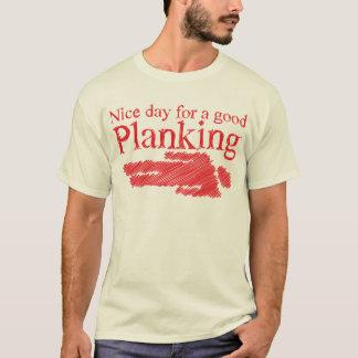 T-shirt Beau jour de PLANKING pour un bon