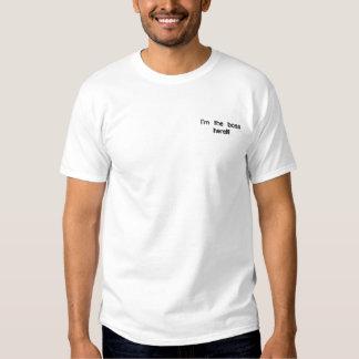 T-shirt Brodé Je suis le patron ici ! ! !