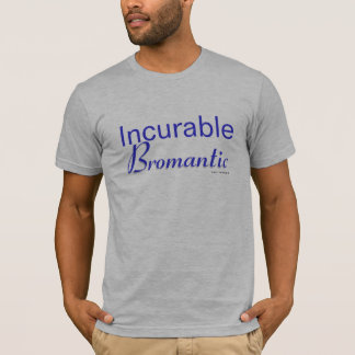 T-shirt Bromantic incurable