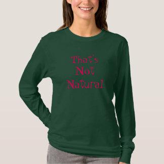 T-shirt Ce n'est pas naturel