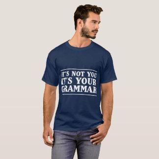 T-shirt Ce n'est pas vous que c'est votre grammaire