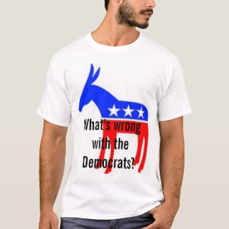 T-shirt Ce qui est erroné avec les Démocrate