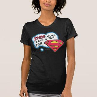 T-shirt Ceci ressemble à un travail pour Superman
