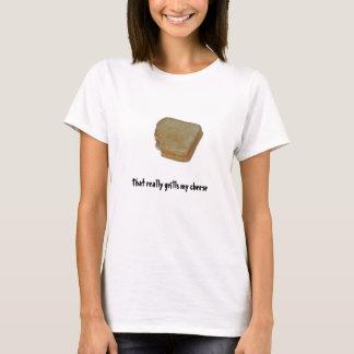 T-shirt Cela grille vraiment mon fromage