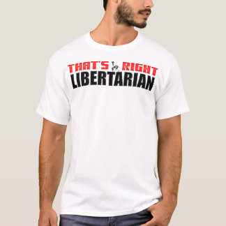 T-shirt C'est exact : Libertaire !