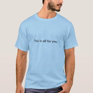 T-shirt C'est tout pour vous