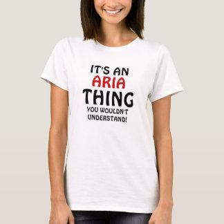 T-shirt C'est une chose d'aria que vous ne comprendriez