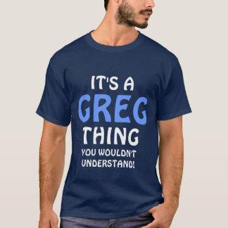 """T-shirt """"c'est une chose de Greg"""