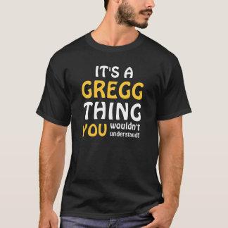 T-shirt C'est une chose de Gregg que vous ne comprendriez