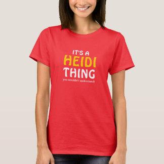 T-shirt C'est une chose de Heidi que vous ne comprendriez