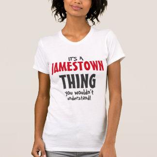 T-shirt C'est une chose de Jamestown que vous ne
