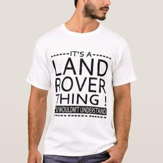 T-shirt C'est UNE CHOSE de LANDROVER ! VOUS NE