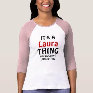 T-shirt C'est une chose de Laura que vous ne comprendriez