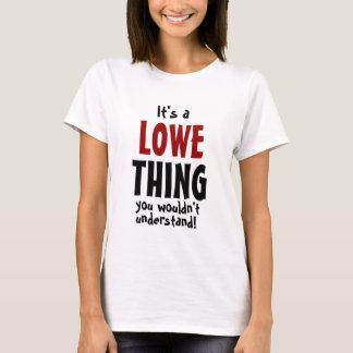 T-shirt C'est une chose de Lowe que vous ne comprendriez