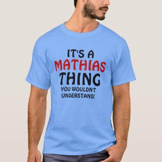 T-shirt C'est une chose de Mathias que vous ne