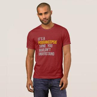 T-shirt C'est une chose de Poughkeepsie