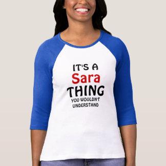 T-shirt C'est une chose de sara que vous ne comprendriez