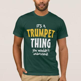 T-shirt C'est une chose de trompette