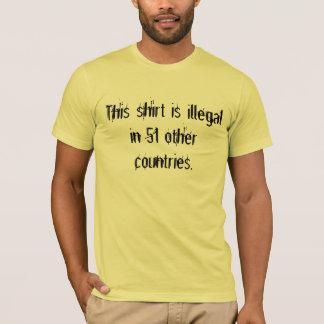 T-shirt Cette chemise est illégale dans 51 autres pays