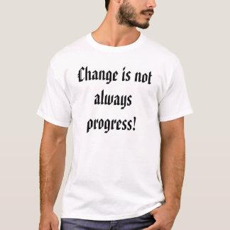 T-shirt Changez n'est pas toujours progrès !