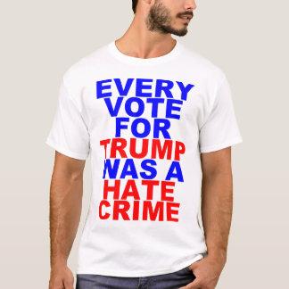 T-shirt Chaque vote pour l'atout = le crime de haine