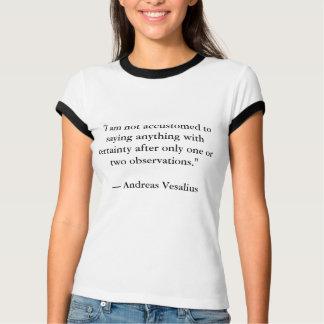 T-shirt Chemise de la citation I d'Andreas Vesalius pour