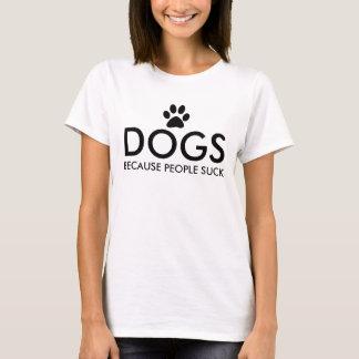 T-shirt Chiens puisque les gens sucent l'empreinte de