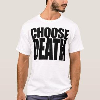 T-shirt Choisissez la mort