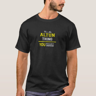 T-shirt Chose d'ALTUN, vous ne comprendriez pas
