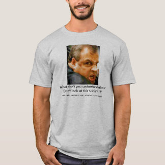 T-shirt Chris Christie - à qui lookin d'u ? !