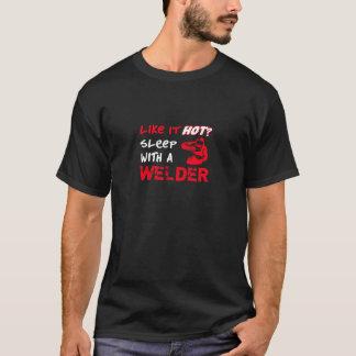 T-shirt Comme lui chaud ? Sommeil avec une soudeuse
