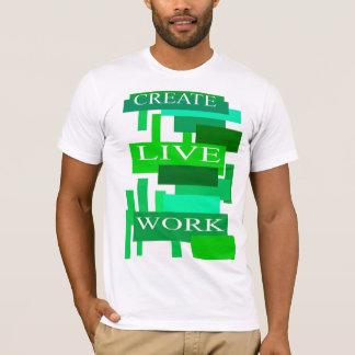 T-shirt Créez le travail vivant