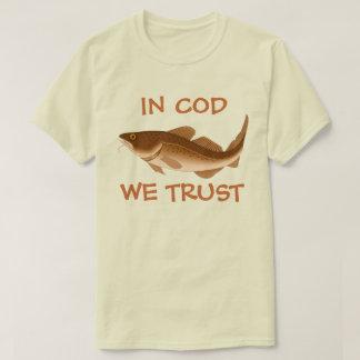 T-shirt Dans la morue nous faisons confiance !