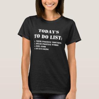 T-shirt D'aujourd'hui pour faire la liste : Allez Kayaking