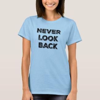 T-shirt De motivation ne regardez jamais la citation en