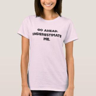 T-shirt De motivation sous-estimez-moi