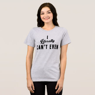 T-shirt de Tumblr je ne peux pas littéralement