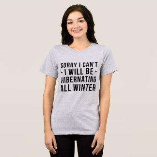 T-shirt Désolé je ne peux pas je hibernerai tout l'hiver