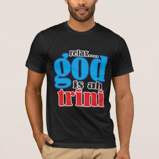 T-shirt détendez Dieu est oh chemise de trini
