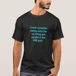 T-shirt d'humour de datation d'ordinateur