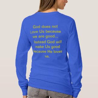 T-shirt Dieu ne nous aime pas parce que nous sommes bonne