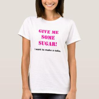 T-shirt Donnez-moi du sucre !