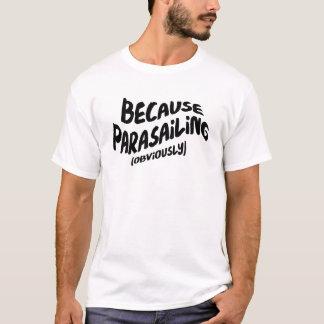T-shirt drôle de parachute ascensionnel -