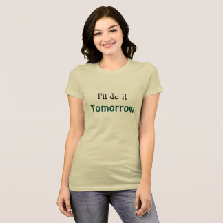 T-shirt drôle pour des Procrastinators