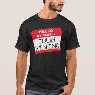T-shirt Duh gagnant