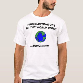 T-shirt earth2, PROCRASTINATORS DU MONDE UNISSENT ! ,